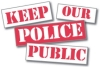Keep our police public